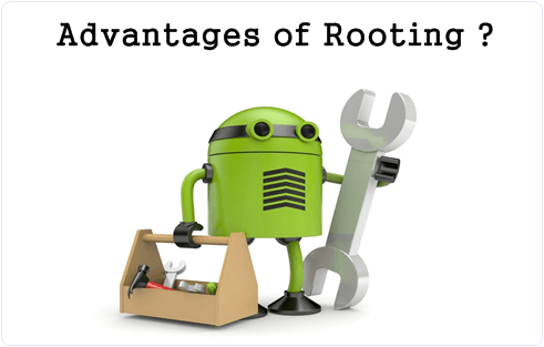 Benefits/Advantages Of Android Rooting
