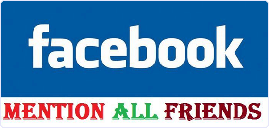 Mention/Tag All Friends In Facebook Status