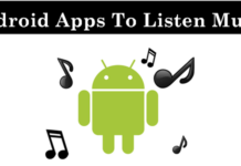 Top 10 Best Android Apps To Listen Music
