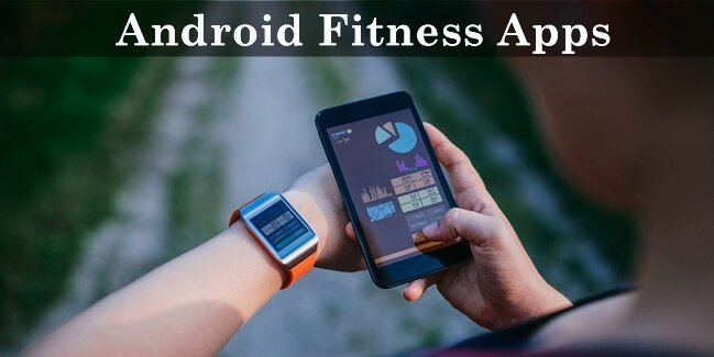 Top 10 Best Fitness Apps for Android