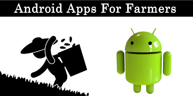 Top 10 Best Android Apps For Farmers & Agriculture