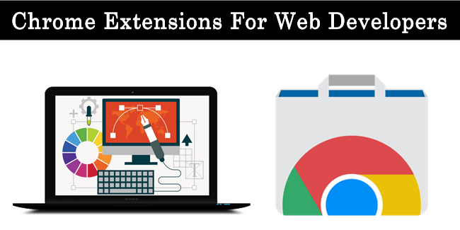 Chrome Extensions For Web Developers And Designers