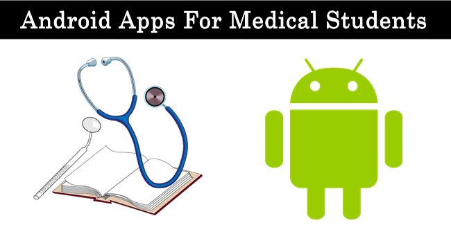 Top 9 Best Android Apps For Medical Students