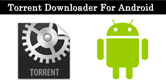 Top 10 Best Torrent Downloader For Android