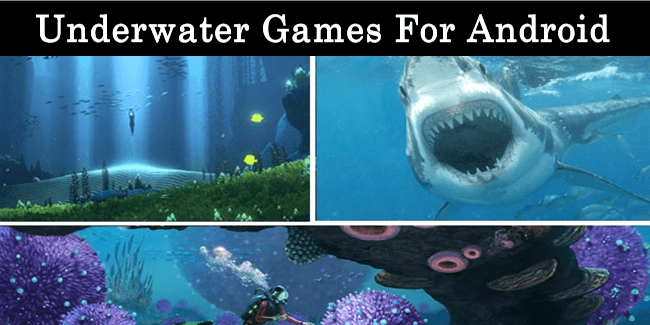 Top 10 Best Underwater Games For Android