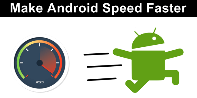 How To Make Android Faster And Smoother
