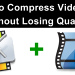 How To Reduce Video Size Without Losing Quality