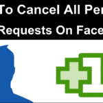 How To Cancel All Pending Sent Requests On Facebook