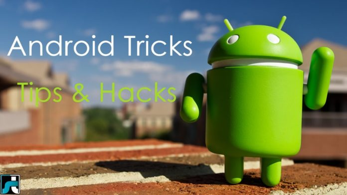 Android Tricks, Tips & Hacks