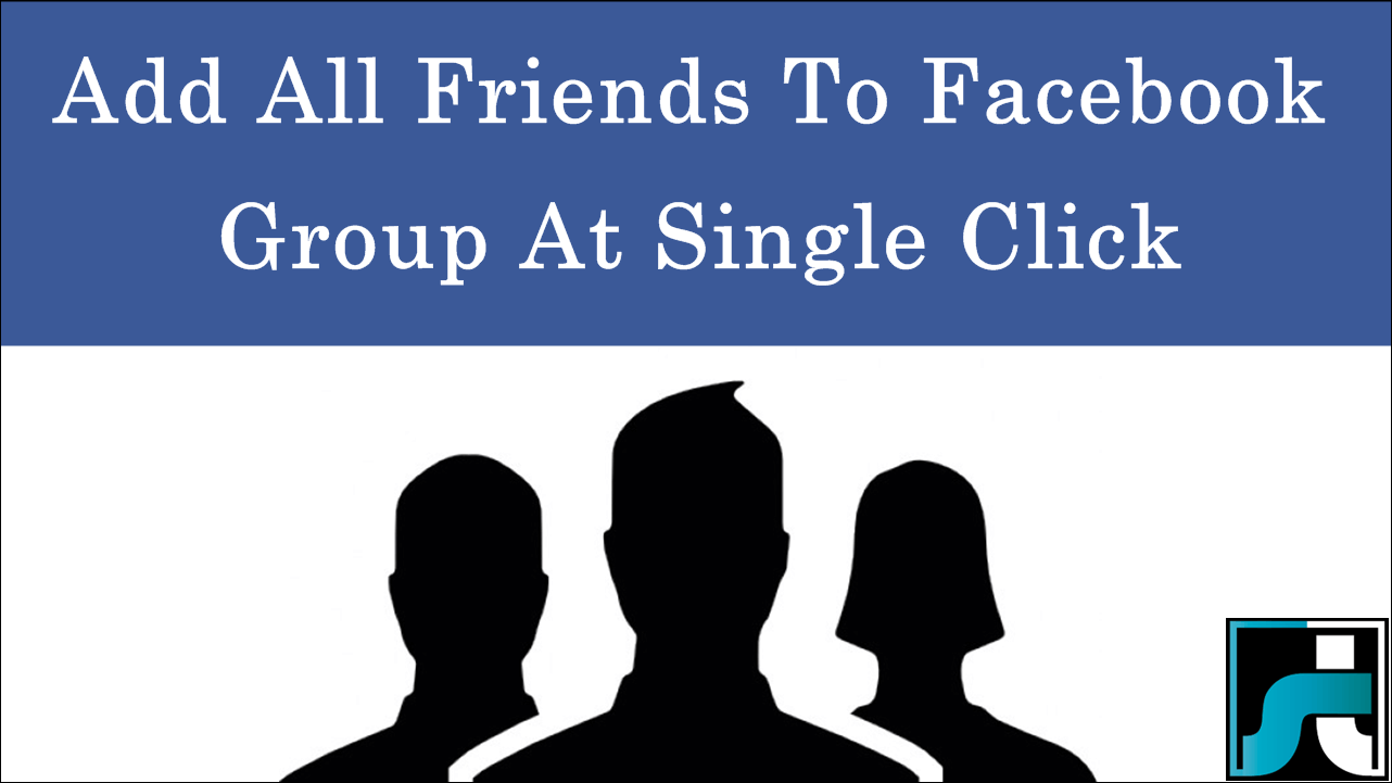 Add All Friends To Facebook Group By Single Click - 2021 ...