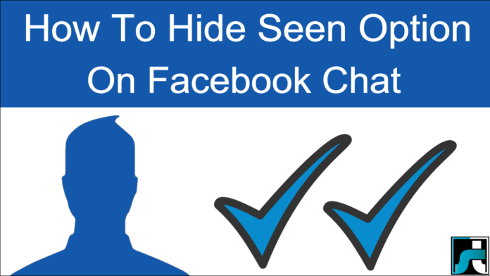 How To Hide Seen On Facebook Chat Messages