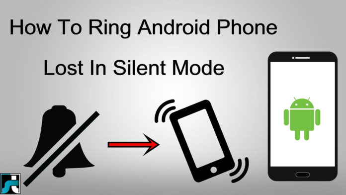 How to ring android phone lost in silent mode