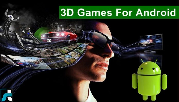 Top 10 best 3d games for android