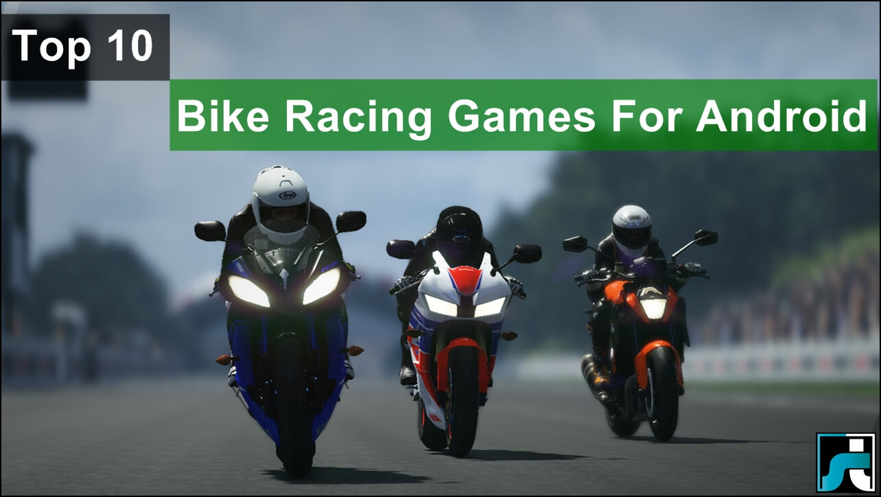 Top 10 Best Bike Racing Games For Android - 2020 | Safe Tricks