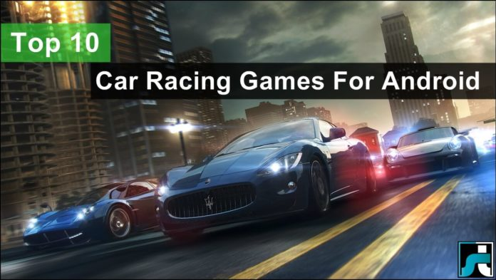 Top 10 best car racing games for android