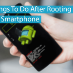 Cool Things To Do After Rooting Android Smartphone Thumbnail