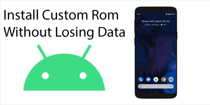 Install Custom ROM Without Losing Data