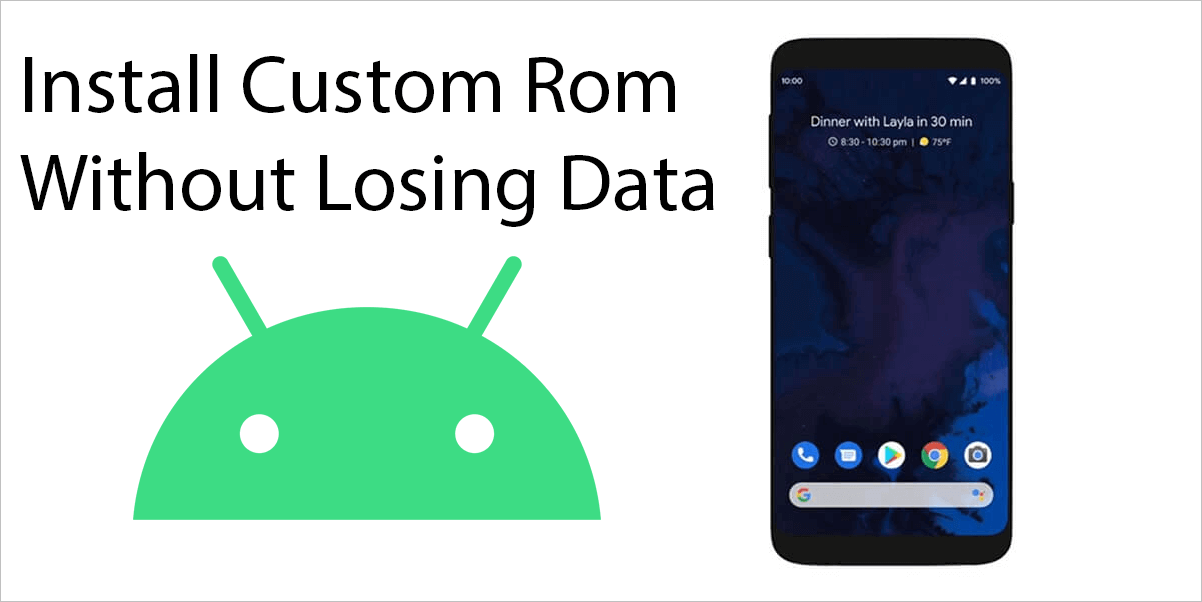 How To Install Custom ROM Without Losing Data On Android | Safe Tricks