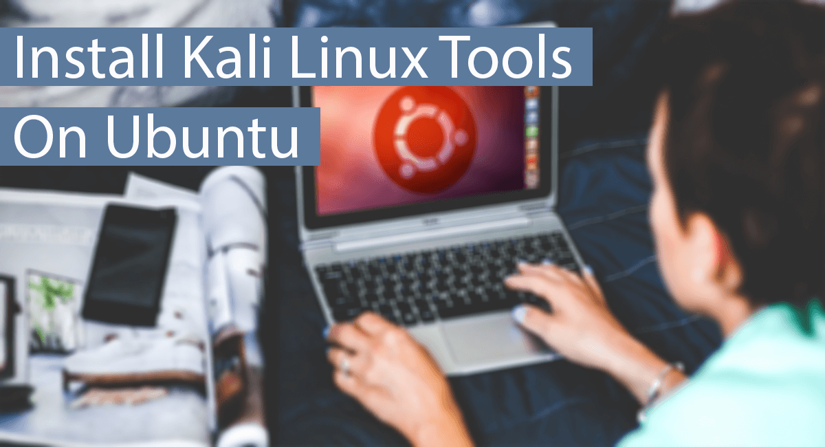 How To Install All Kali Linux Tools On Ubuntu | Safe Tricks