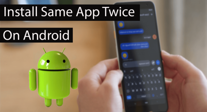Install Same App Twice On Android Thumbnail