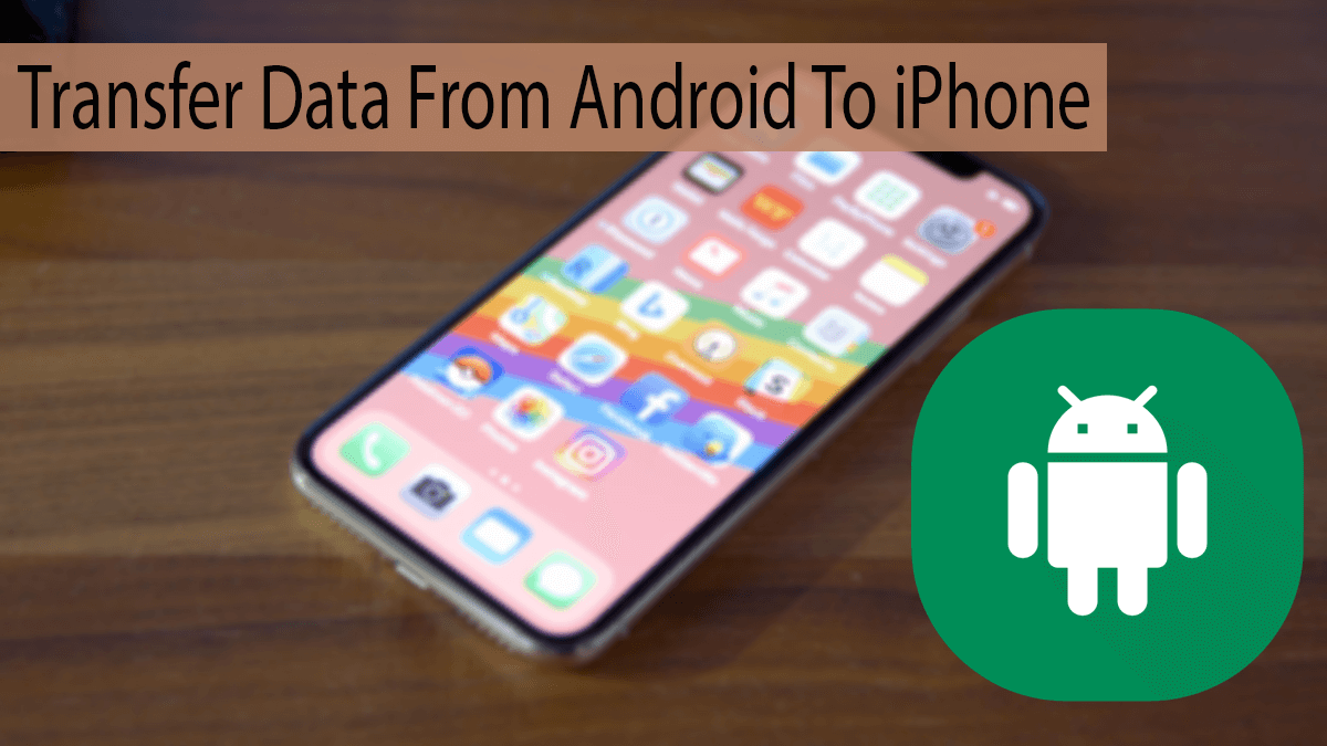 How To Transfer Data From Android To iPhone | Safe Tricks