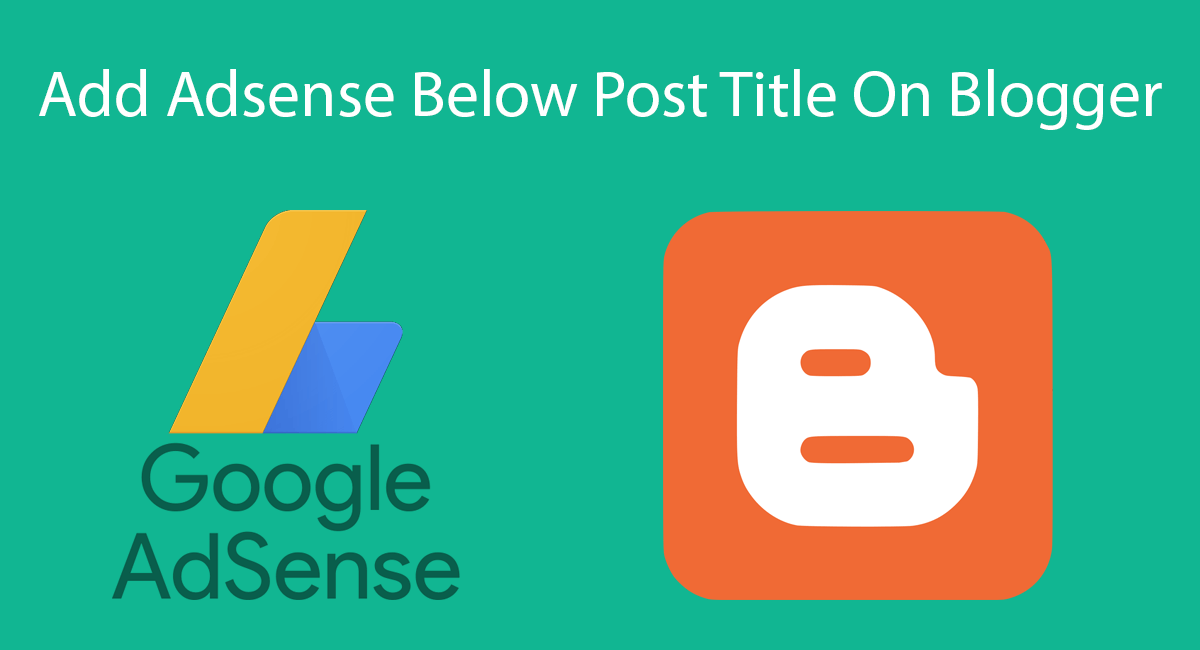 How To Add Adsense Below Post Title On Blogger Thumbnail