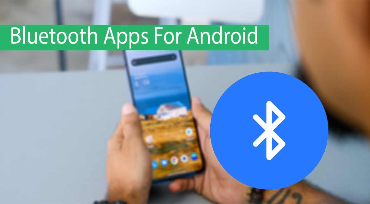 Top 10 Best Bluetooth Apps For Android Thumbnail