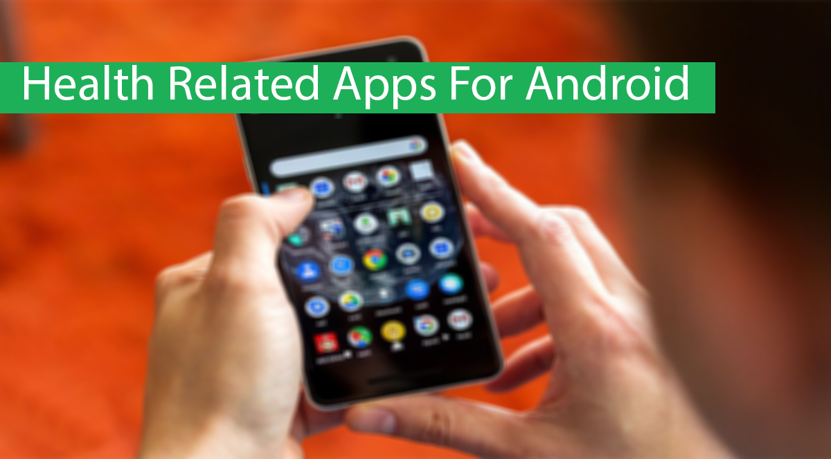 Top 10 Best Health Related Apps For Android Thumbnail