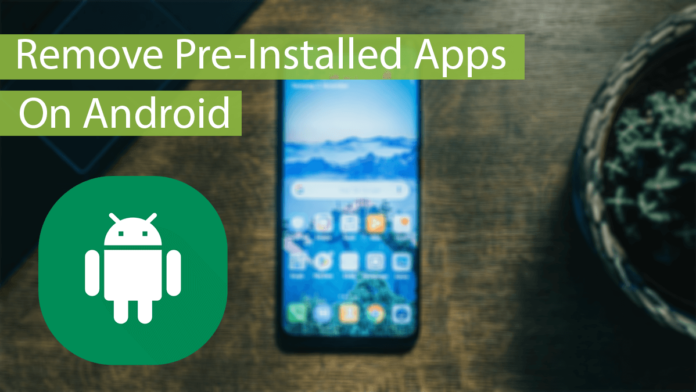 Remove Pre-Installed Apps for Android Thumbnail