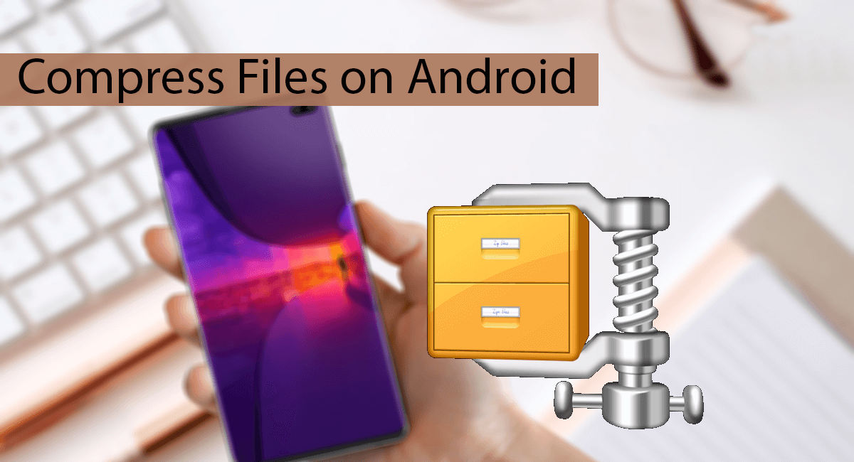 How To Compress Files on Android Thumbnail