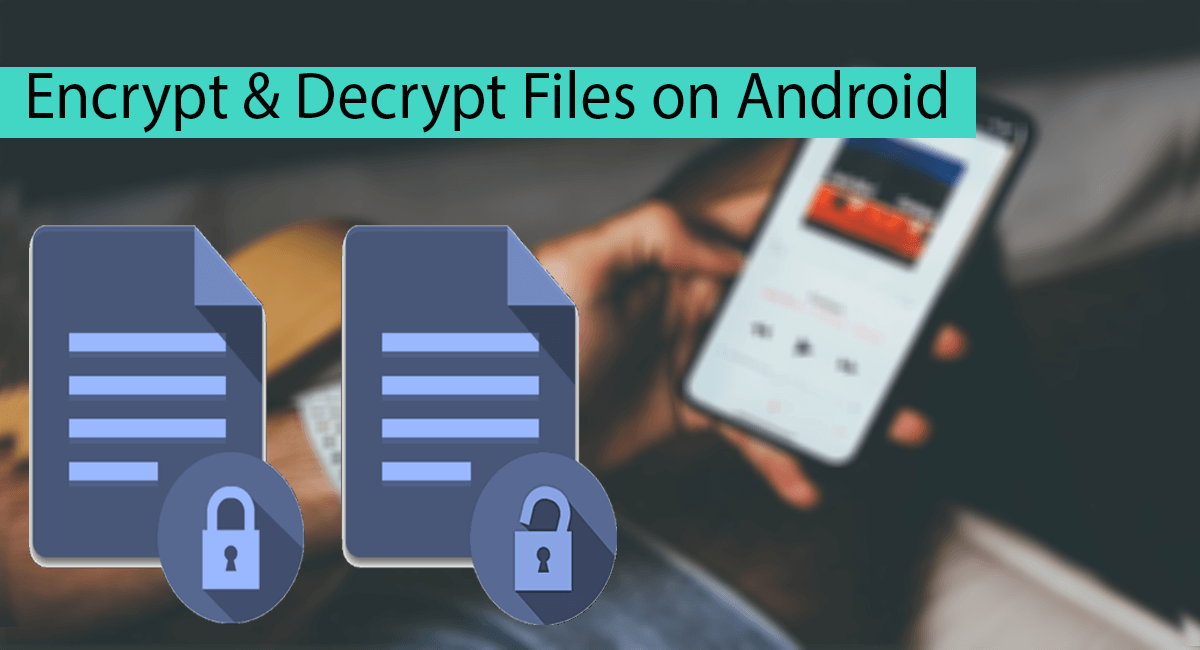 How To Encrypt & Decrypt Files on Android Thumbnail