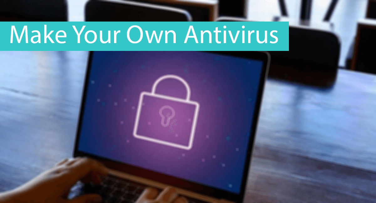 Make Your Own Antivirus Thumbnail