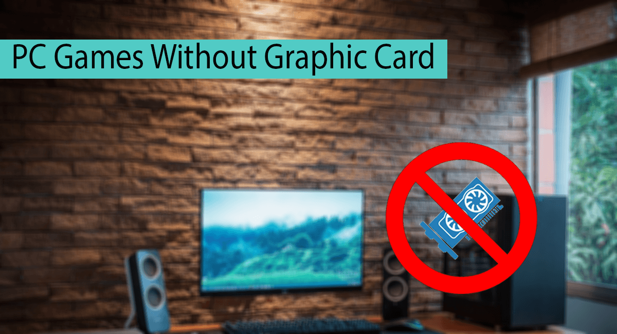 Best PC Games Without Graphic Card Thumbnail