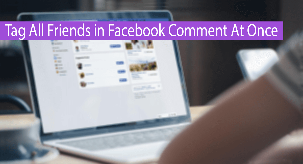 How To Tag All Friends in Facebook Comment At Once Thumbnail