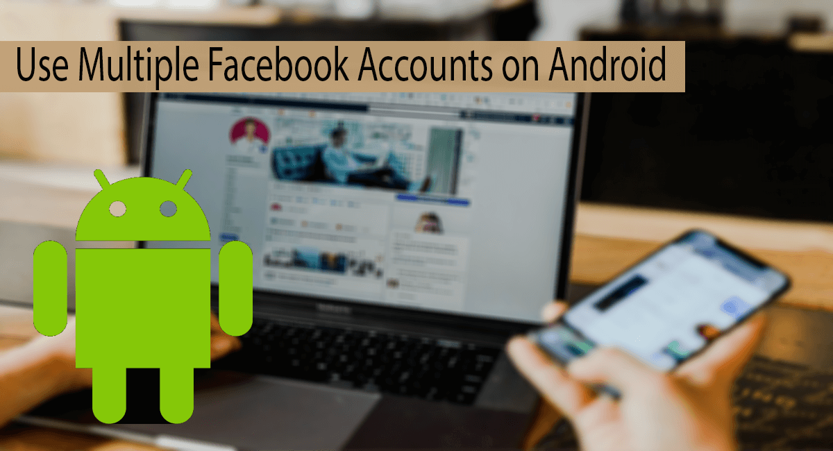 How To Use Multiple Facebook Accounts on Android Thumbnail